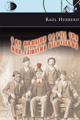 Los trenes salvajes, nuevo poemario de Raúl Herrero con prólogo de Antonio Fernández Molina