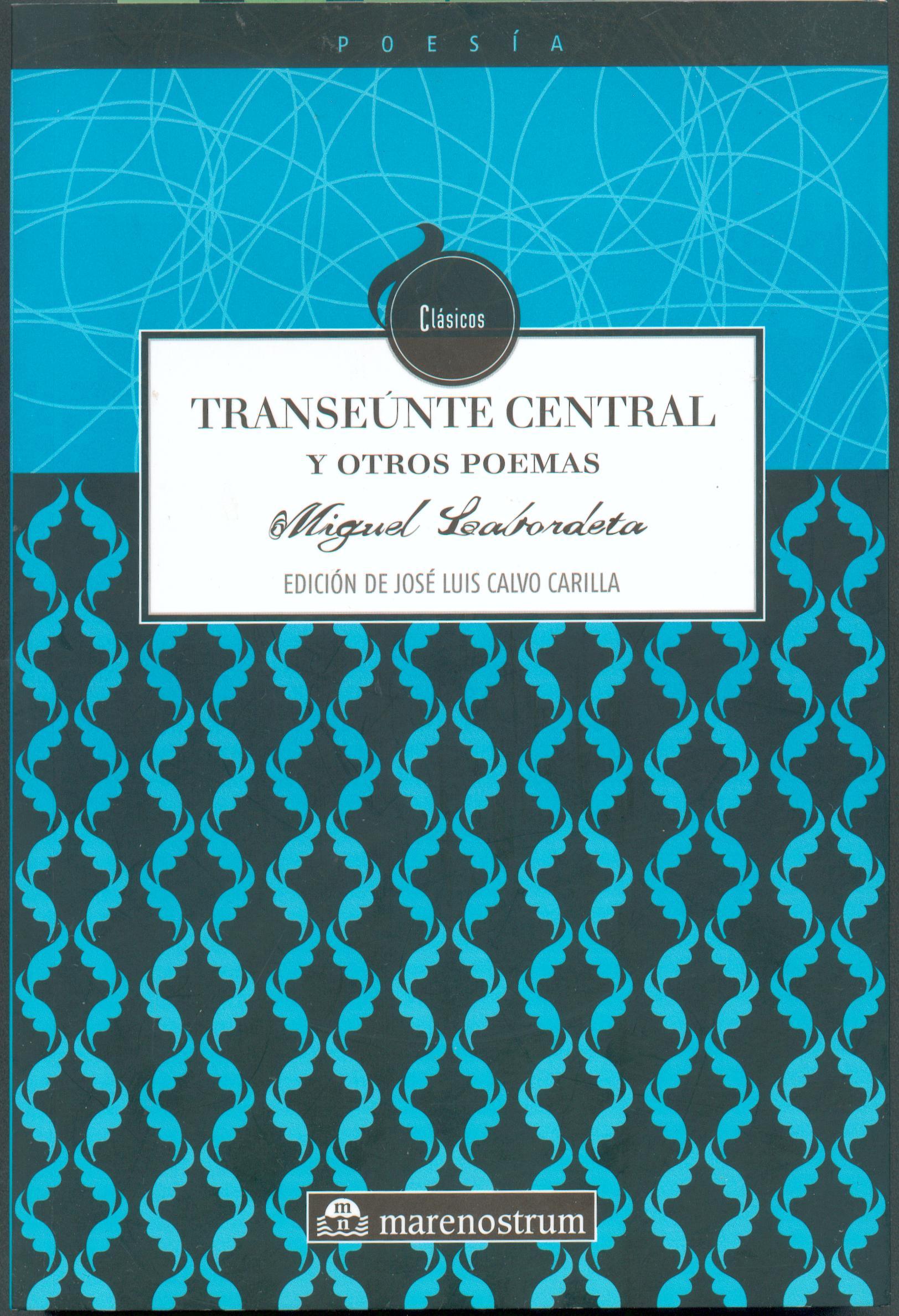 Transeúnte central de Miguel Labordeta en edición de José Luis Calvo Carilla